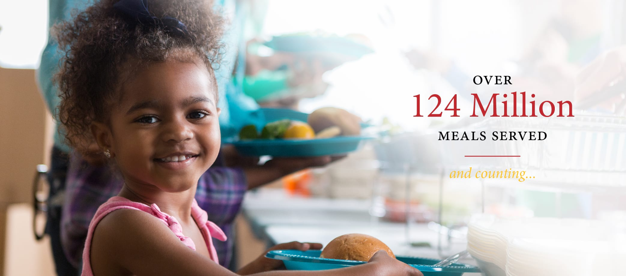 Over 124 Million Meals Served and Counting...
